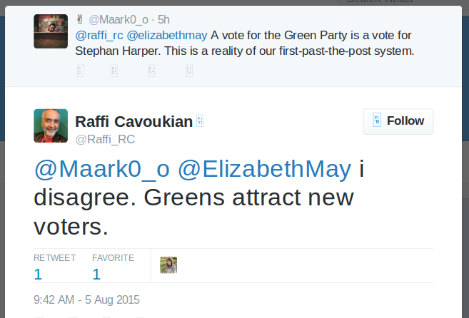 @maark0_o: @raffi_rc @elizabethmay A vote for the Green Party is a vote for Stephan Harper. That's a reality of our first-past-the-post system. @Raffi_RC: @Maark0_o @ElizabethMay i disagree. Greens attract new voters.