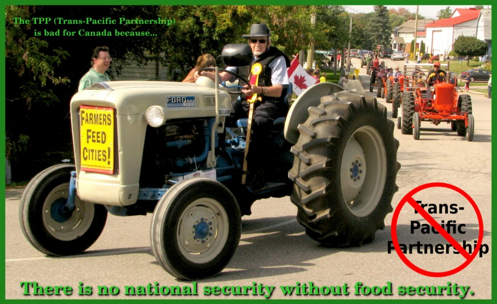 The TPP (Trans-Pacific Partnership) is bad for Canada because... there is no national security without food security.