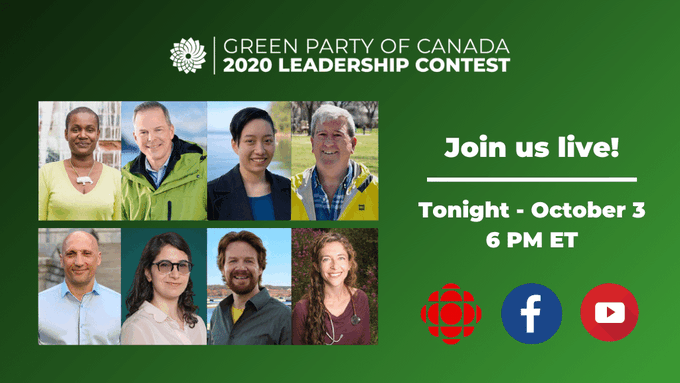 (GPC logo) Green Party of Canada | 2020 Leadership Contest | Join us live! Tonight - October 3 | 6PM ET (CBC Logo) (Facebook Logo) (Youtube Logo) with pgotos 9of contestants Annamie Paul, David Merner, Amita Kuttner, Glen Murray, Dimitri Lascaris, Meryam Haddad, Andrew West and Dr Courtney Howard