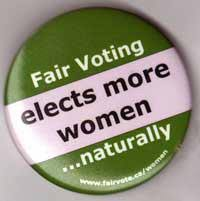 A Fair Vote Canada political campaign button reads: Fair Voting elects more women...naturally.