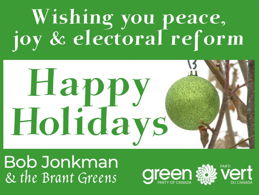 Wishing you peace, joy & electoral reform - Bob Jonkman & the Brant Greens | Green Party of Canada